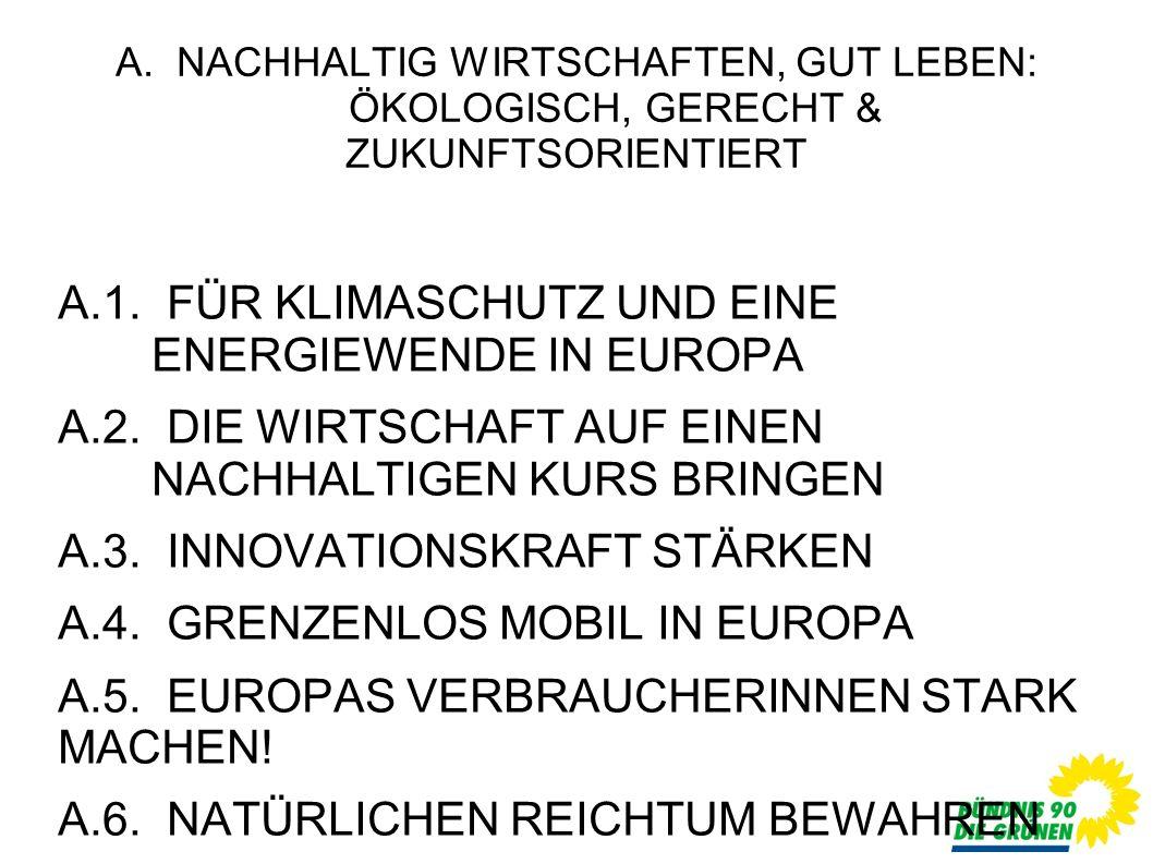 A. NACHHALTIG WIRTSCHAFTEN, GUT LEBEN: ÖKOLOGISCH, GERECHT & ZUKUNFTSORIENTIERT A.1.