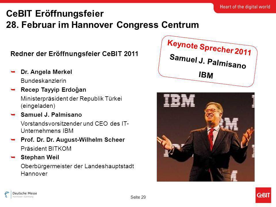 Seite 29 CeBIT Eröffnungsfeier 28. Februar im Hannover Congress Centrum Redner der Eröffnungsfeier CeBIT 2011 Dr. Angela Merkel Bundeskanzlerin Recep