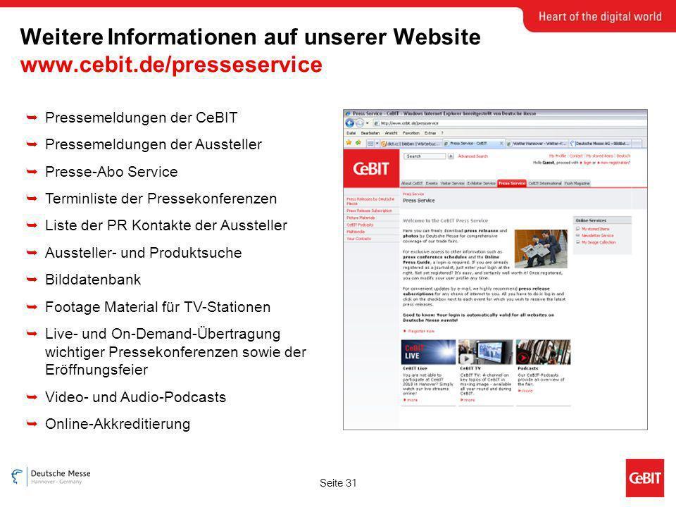 Seite 31 Pressemeldungen der CeBIT Pressemeldungen der Aussteller Presse-Abo Service Terminliste der Pressekonferenzen Liste der PR Kontakte der Ausst