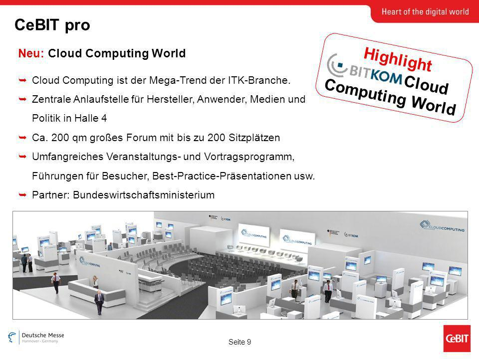 Seite 9 CeBIT pro Highlight Cloud Computing World Cloud Computing ist der Mega-Trend der ITK-Branche.