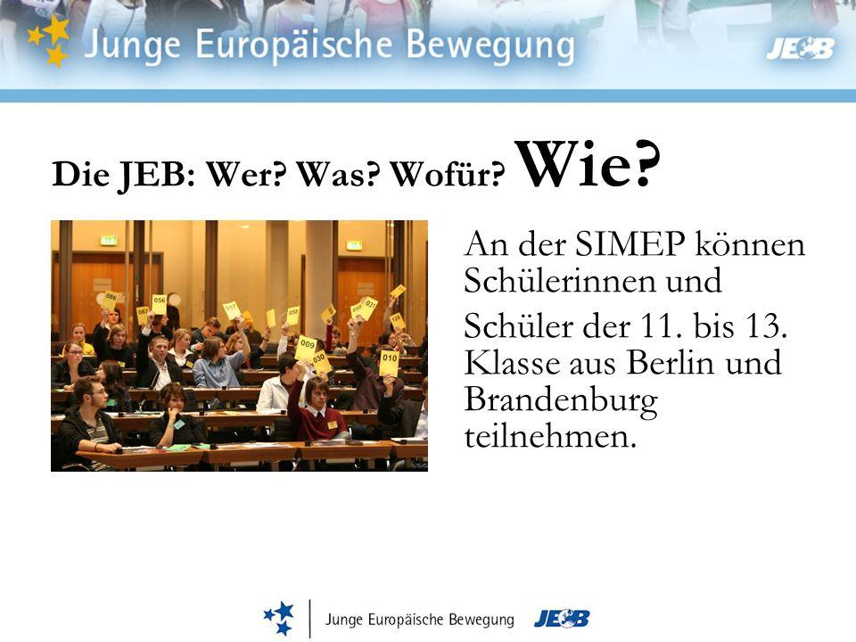 Die JEB: Wer.Was. Wofür. Wie. An der SIMEP können Schülerinnen und Schüler der 11.