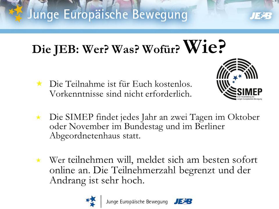 Die JEB: Wer. Was. Wofür. Wie. Die Teilnahme ist für Euch kostenlos.