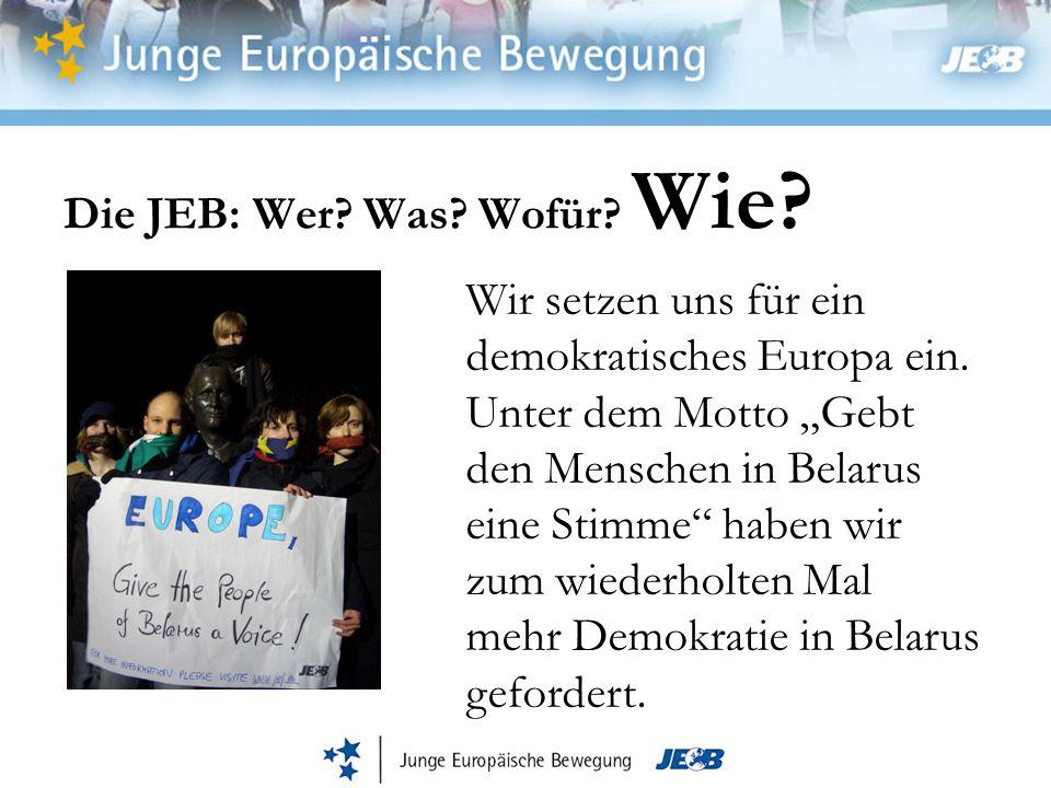 Die JEB: Wer. Was. Wofür. Wie. Wir setzen uns für ein demokratisches Europa ein.