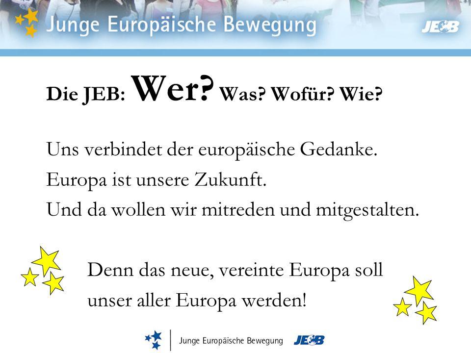 Die JEB: Wer.Was. Wofür. Wie. Uns verbindet der europäische Gedanke.