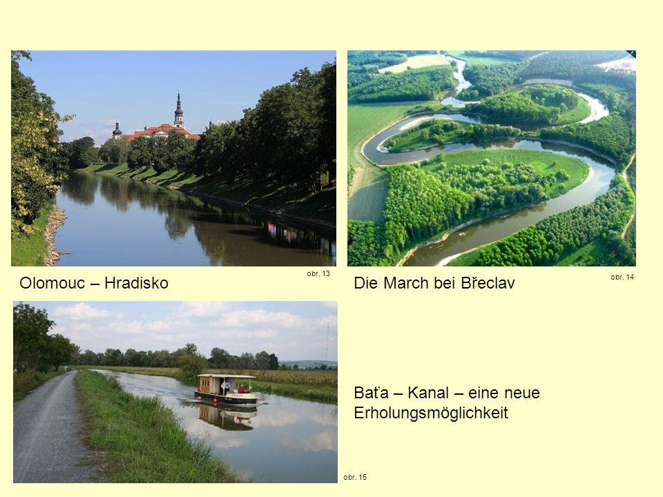 Olomouc – Hradisko obr. 13 Die March bei Břeclav obr. 14 Baťa – Kanal – eine neue Erholungsmöglichkeit obr. 15
