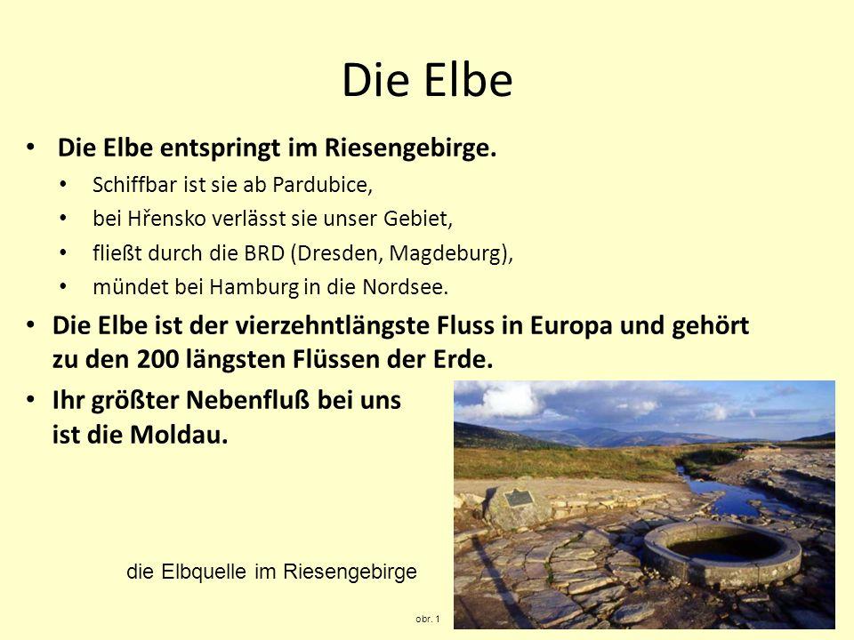 Die Elbe Die Elbe entspringt im Riesengebirge. Schiffbar ist sie ab Pardubice, bei Hřensko verlässt sie unser Gebiet, fließt durch die BRD (Dresden, M
