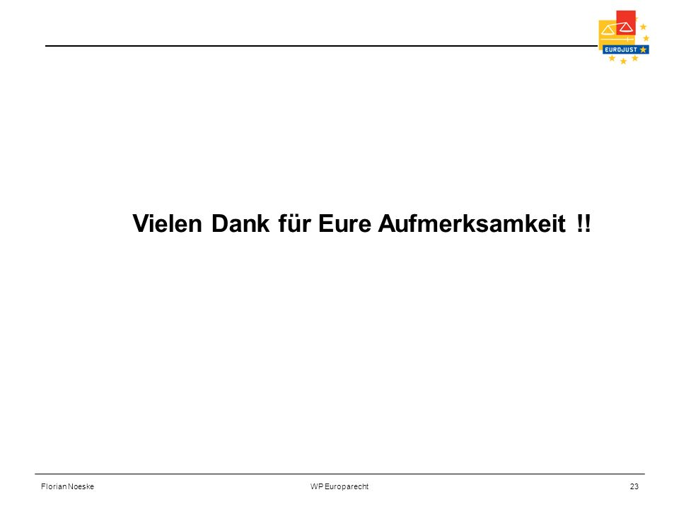 Florian NoeskeWP Europarecht23 Vielen Dank für Eure Aufmerksamkeit !!