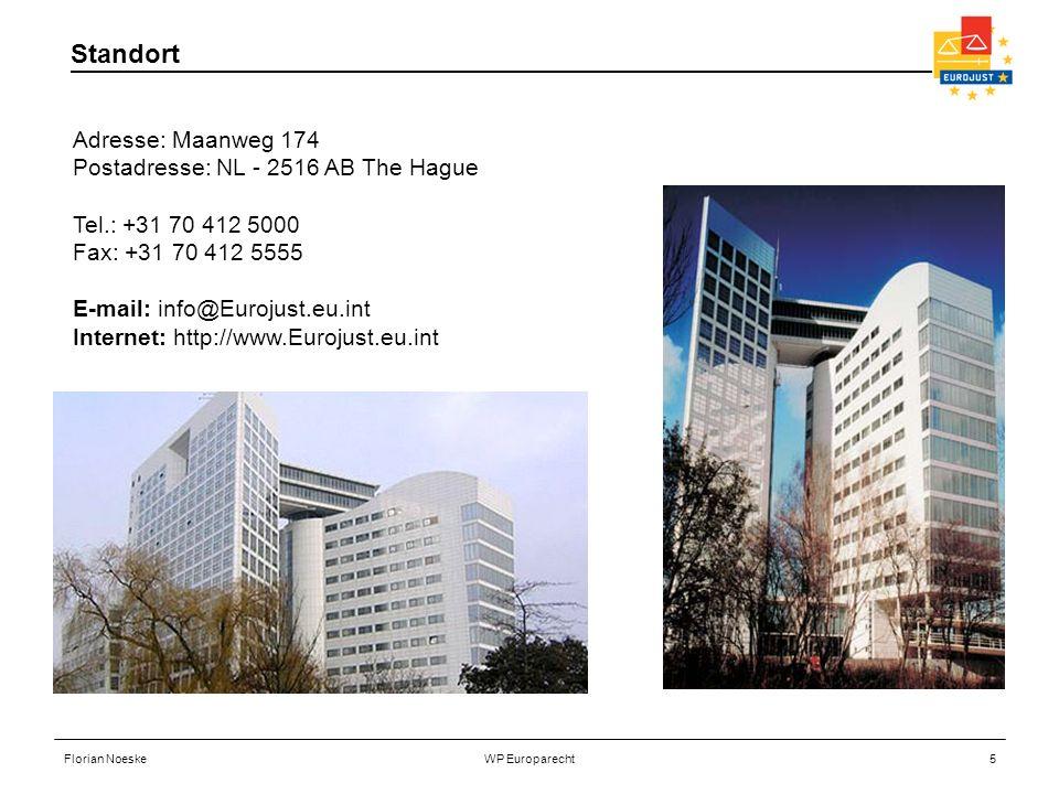 Florian NoeskeWP Europarecht5 Standort Adresse: Maanweg 174 Postadresse: NL - 2516 AB The Hague Tel.: +31 70 412 5000 Fax: +31 70 412 5555 E-mail: inf