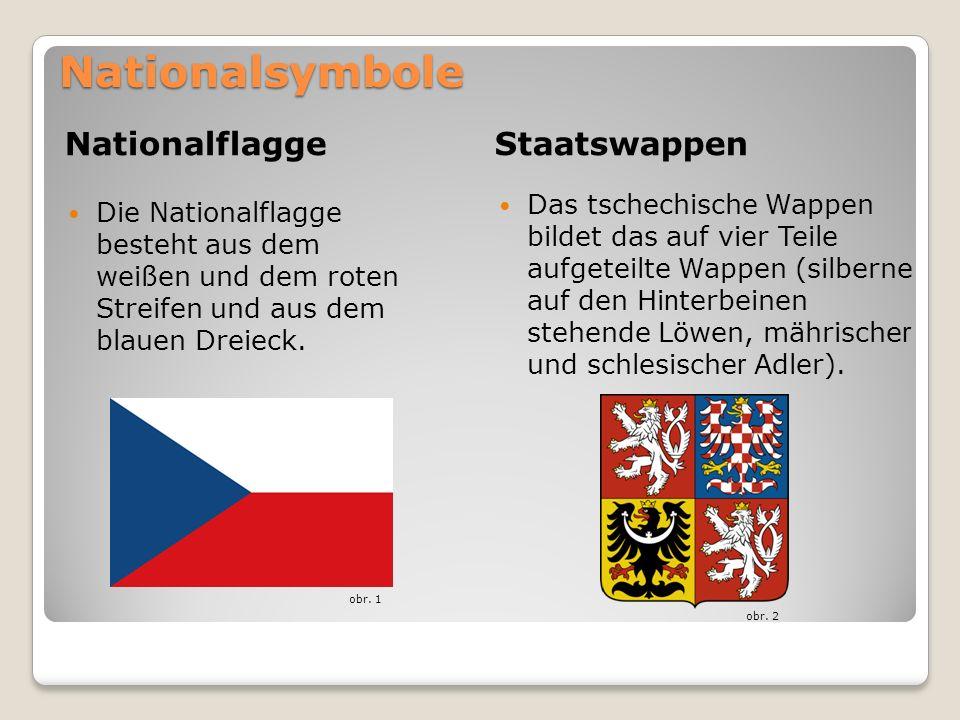 Nationalsymbole Nationalflagge Staatswappen Die Nationalflagge besteht aus dem weißen und dem roten Streifen und aus dem blauen Dreieck. Das tschechis