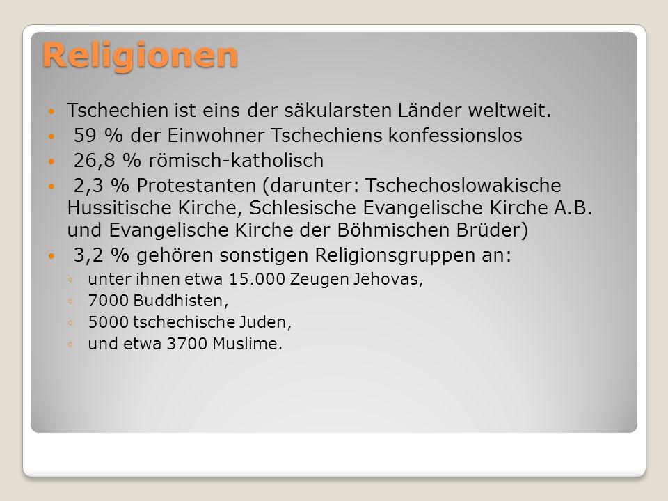 Religionen Tschechien ist eins der säkularsten Länder weltweit. 59 % der Einwohner Tschechiens konfessionslos 26,8 % römisch-katholisch 2,3 % Protesta