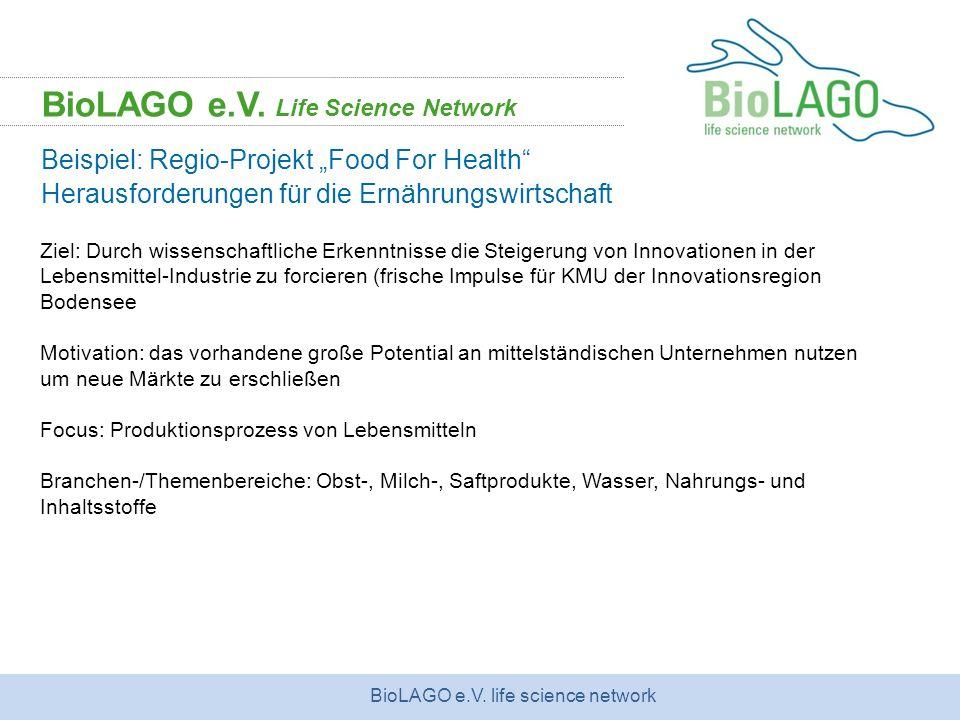 BioLAGO e.V. life science network BioLAGO e.V. Life Science Network Beispiel: Regio-Projekt Food For Health Herausforderungen für die Ernährungswirtsc