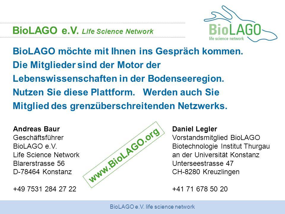 BioLAGO e.V. life science network BioLAGO möchte mit Ihnen ins Gespräch kommen. Die Mitglieder sind der Motor der Lebenswissenschaften in der Bodensee