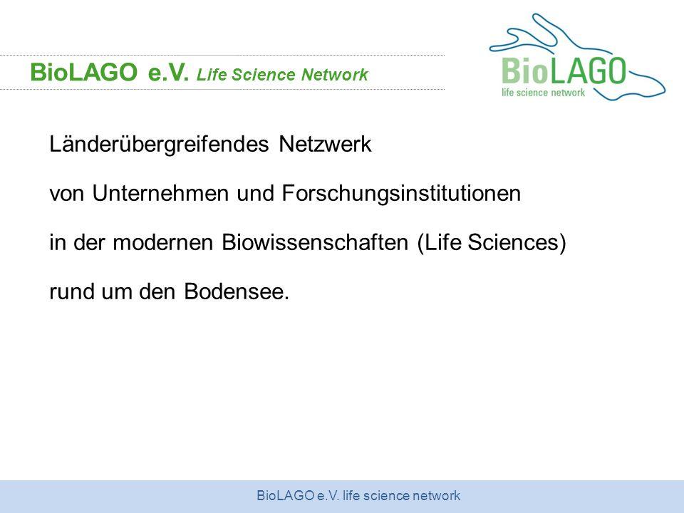 BioLAGO e.V. life science network Länderübergreifendes Netzwerk von Unternehmen und Forschungsinstitutionen in der modernen Biowissenschaften (Life Sc