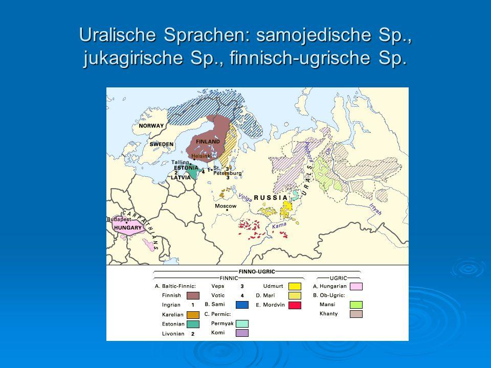 Uralische Sprachen: samojedische Sp., jukagirische Sp., finnisch-ugrische Sp.