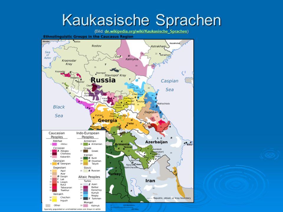 Kaukasische Sprachen (Bild: de.wikipedia.org/wiki/Kaukasische_Sprachen) de.wikipedia.org/wiki/Kaukasische_Sprachen