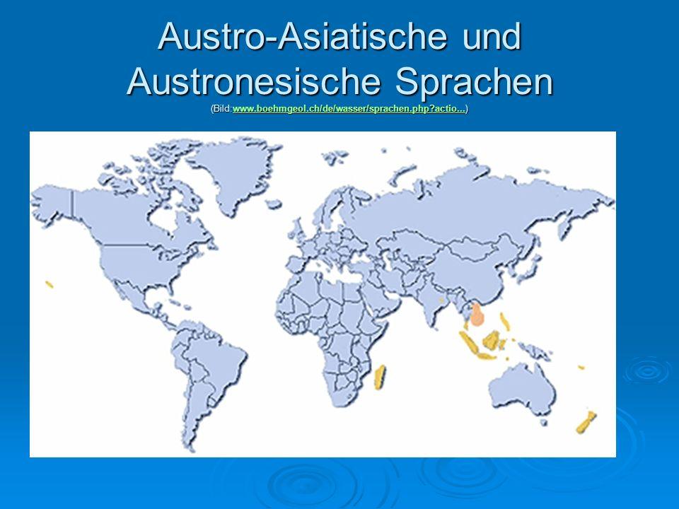 Austro-Asiatische und Austronesische Sprachen (Bild:www.boehmgeol.ch/de/wasser/sprachen.php?actio...) www.boehmgeol.ch/de/wasser/sprachen.php?actio...