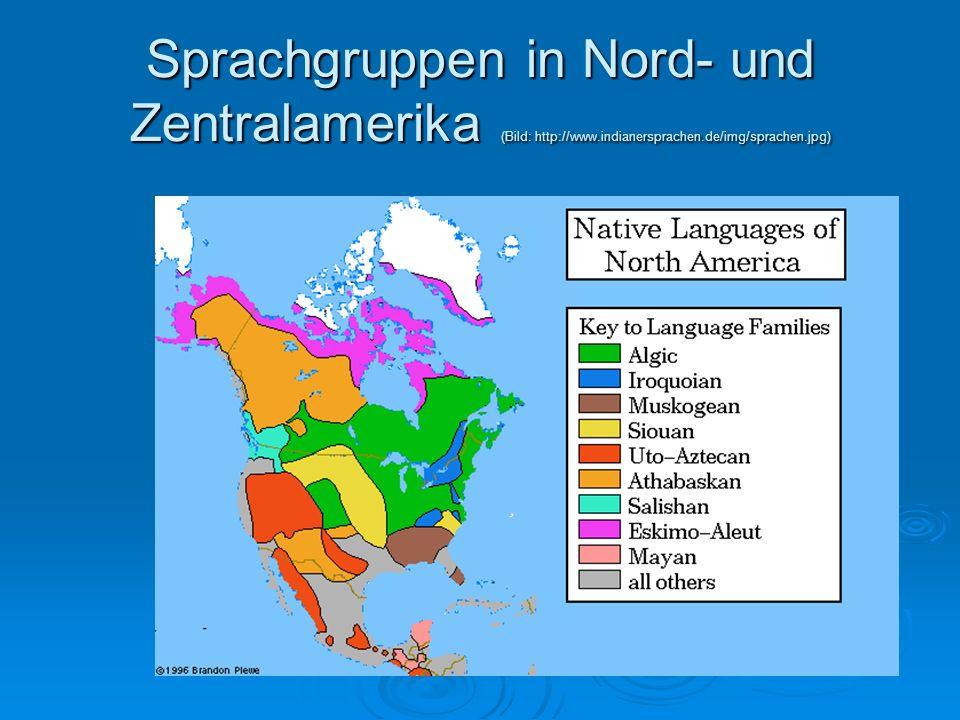 Sprachgruppen in Nord- und Zentralamerika (Bild: http://www.indianersprachen.de/img/sprachen.jpg)