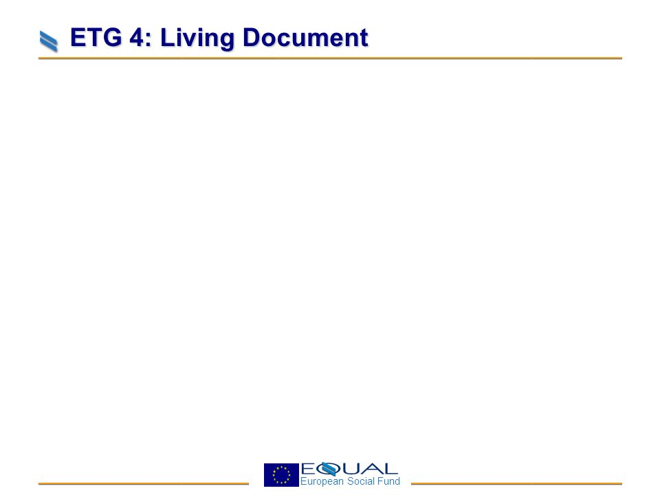 European Social Fund ETG 4: Living Document