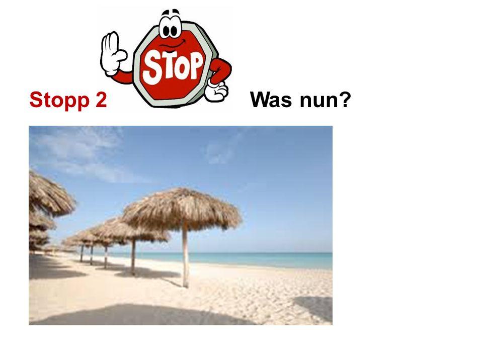 Stopp 2 Was nun?