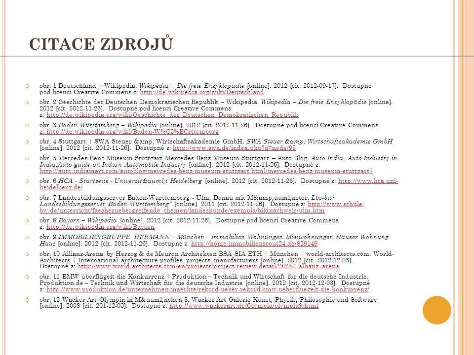 CITACE ZDROJŮ obr. 1 Deutschland – Wikipedia. Wikipedia – Die freie Enzyklopädie [online]. 2012 [cit. 2012-09-17]. Dostupné pod licencí Creative Comme