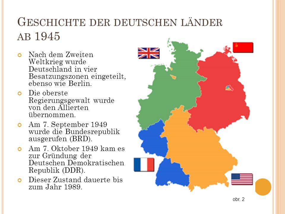 G ESCHICHTE DER DEUTSCHEN LÄNDER AB 1945 Nach dem Zweiten Weltkrieg wurde Deutschland in vier Besatzungszonen eingeteilt, ebenso wie Berlin. Die obers
