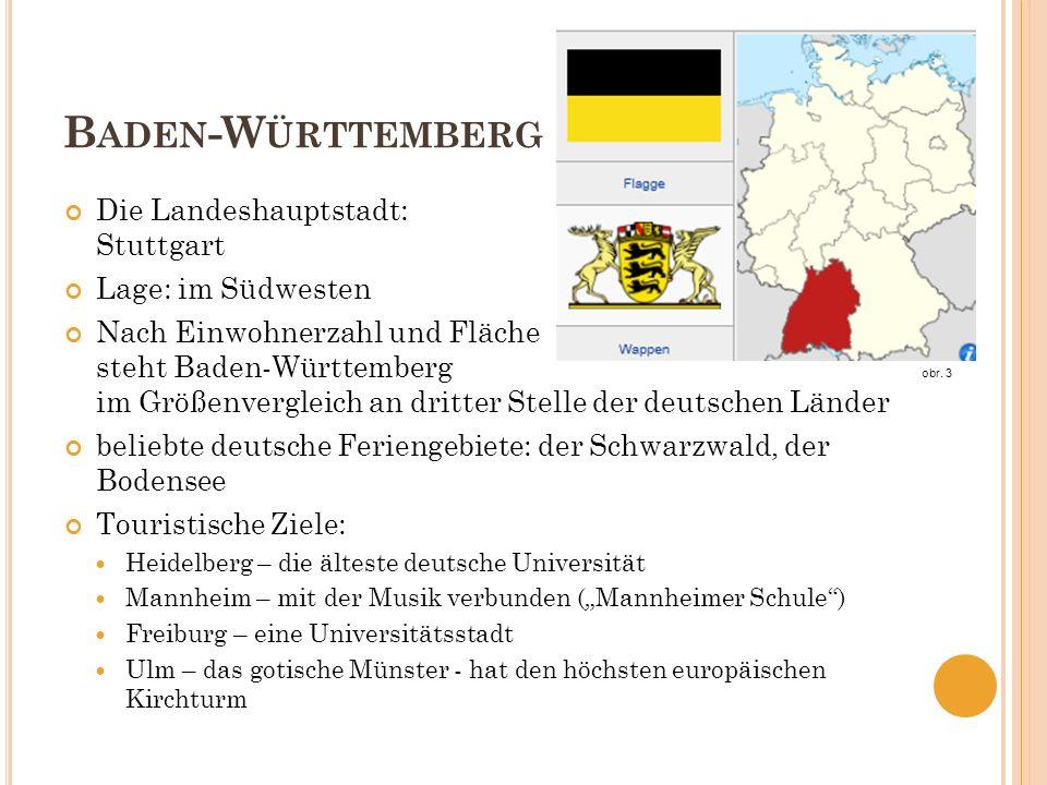 B ADEN -W ÜRTTEMBERG Die Landeshauptstadt: Stuttgart Lage: im Südwesten Nach Einwohnerzahl und Fläche steht Baden-Württemberg im Größenvergleich an dr