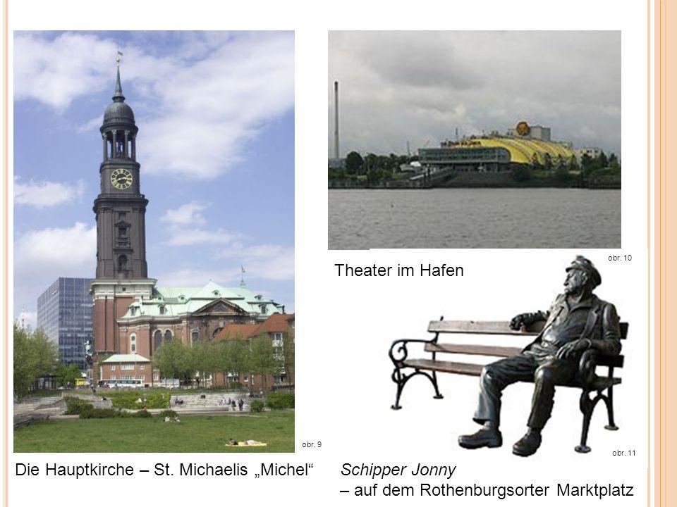 Die Hauptkirche – St. Michaelis Michel Theater im Hafen Schipper Jonny – auf dem Rothenburgsorter Marktplatz obr. 9 obr. 10 obr. 11