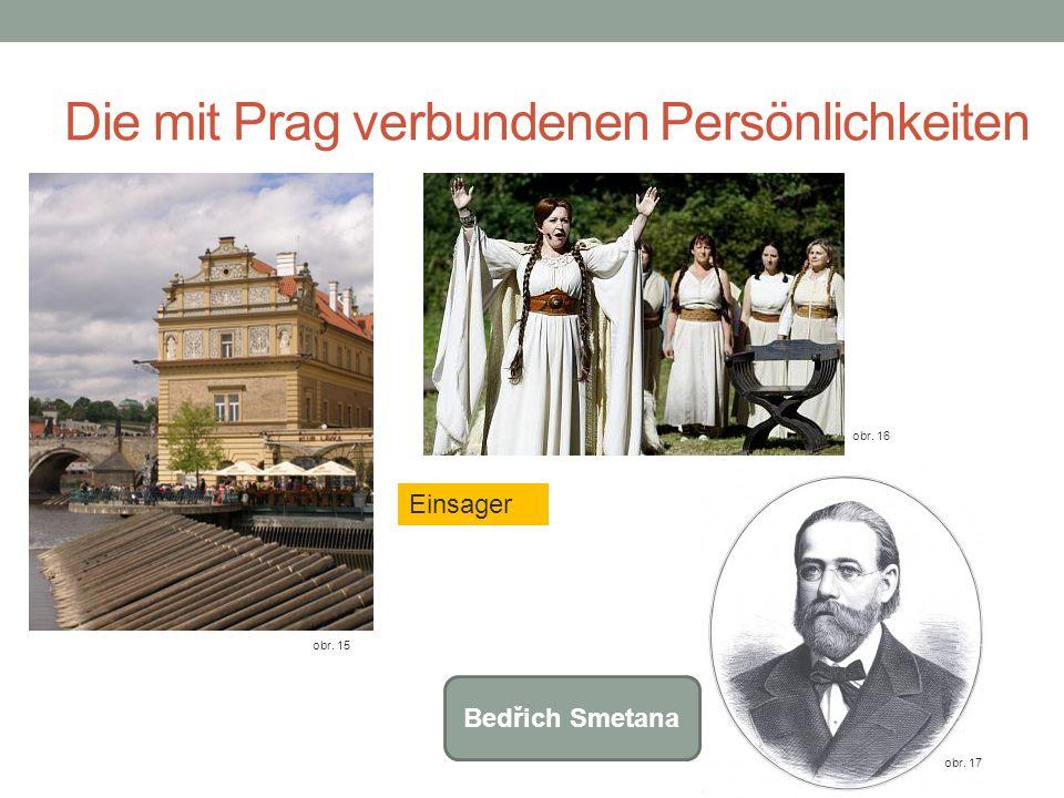 Die mit Prag verbundenen Persönlichkeiten obr. 15 obr. 16 Einsager obr. 17 Bedřich Smetana