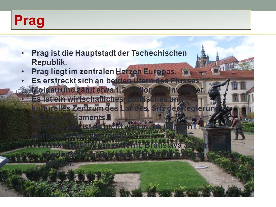 Prag – Geschichte Prag ist eine Stadt mit reicher Geschichte.