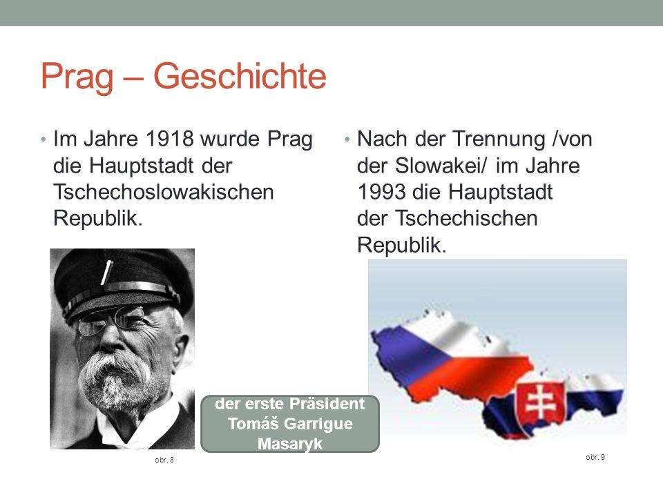Prag – Geschichte Im Jahre 1918 wurde Prag die Hauptstadt der Tschechoslowakischen Republik.