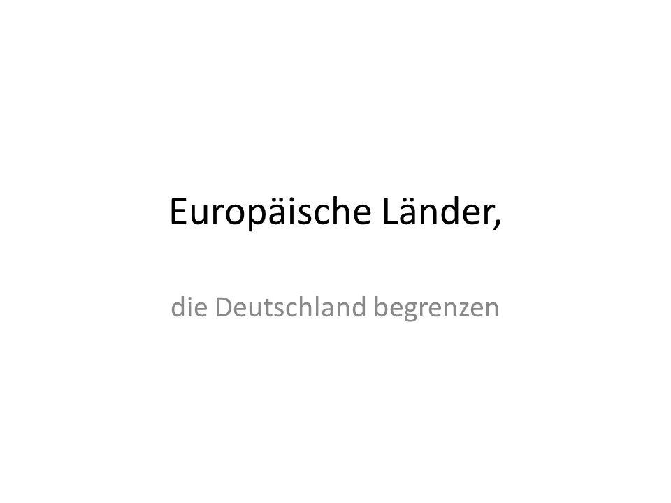 Europäische Länder, die Deutschland begrenzen