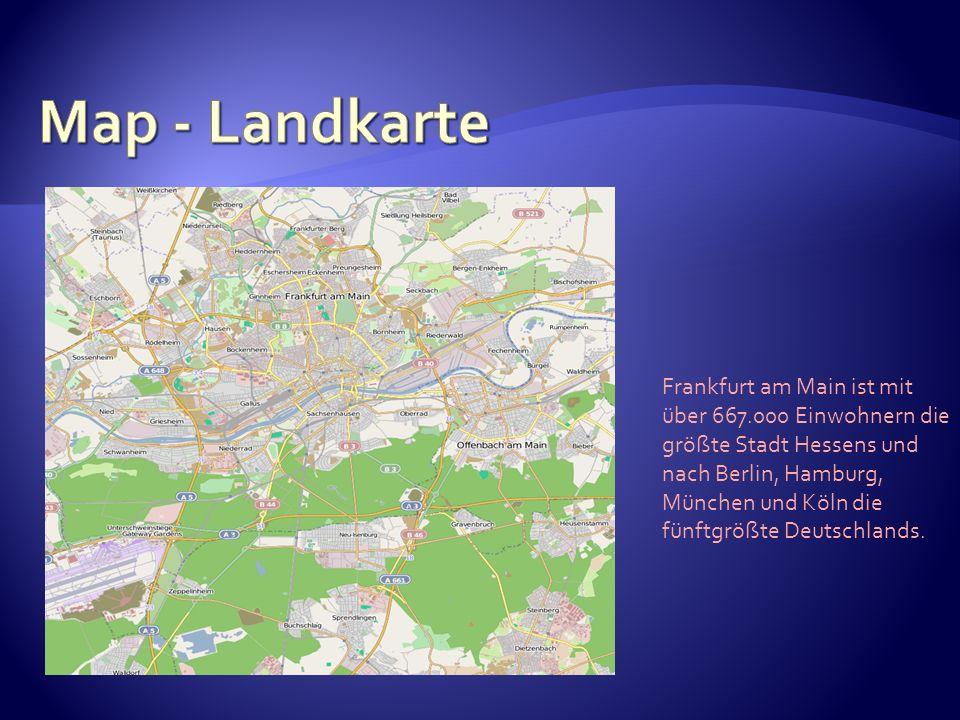 Frankfurt am Main ist mit über 667.000 Einwohnern die größte Stadt Hessens und nach Berlin, Hamburg, München und Köln die fünftgrößte Deutschlands.