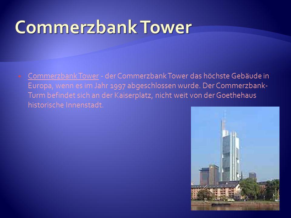 Commerzbank Tower - der Commerzbank Tower das höchste Gebäude in Europa, wenn es im Jahr 1997 abgeschlossen wurde. Der Commerzbank- Turm befindet sich