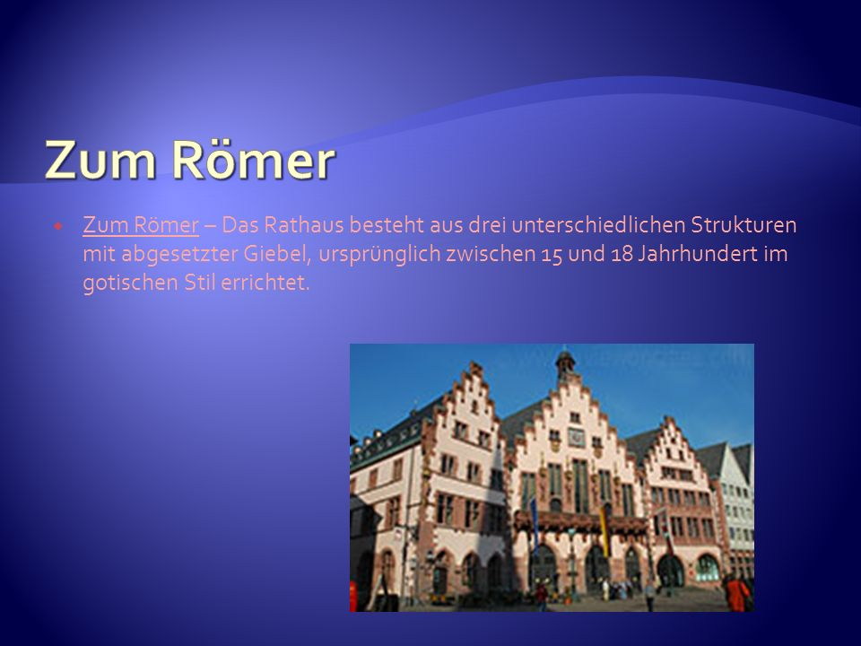 Zum Römer – Das Rathaus besteht aus drei unterschiedlichen Strukturen mit abgesetzter Giebel, ursprünglich zwischen 15 und 18 Jahrhundert im gotischen