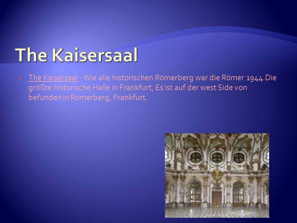 The Kaisersaal - Wie alle historischen Römerberg war die Römer 1944.Die größte historische Halle in Frankfurt, Es ist auf der west Side von befunden i
