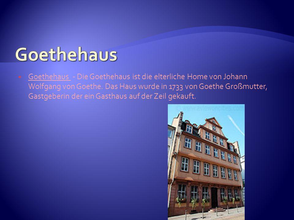 Goethehaus - Die Goethehaus ist die elterliche Home von Johann Wolfgang von Goethe. Das Haus wurde in 1733 von Goethe Großmutter, Gastgeberin der ein