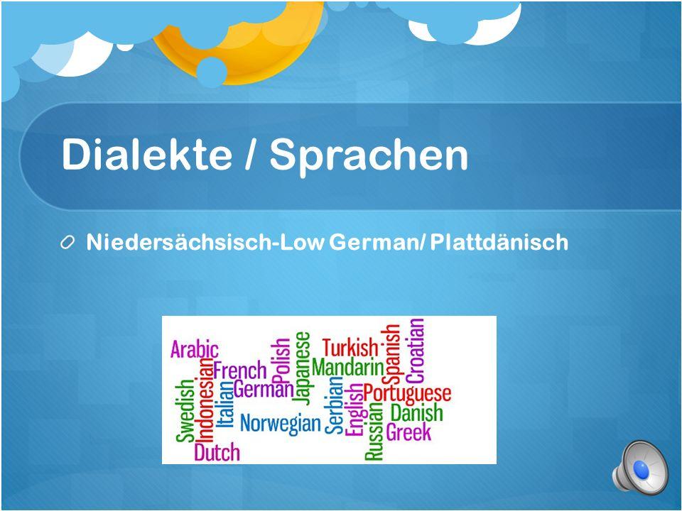 Dialekte / Sprachen Niedersächsisch-Low German/ Plattdänisch