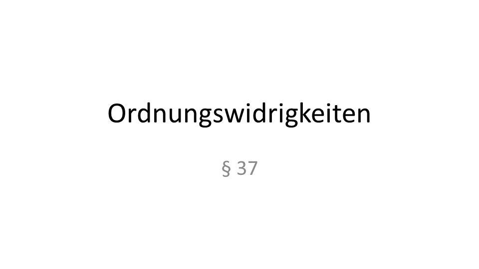 Ordnungswidrigkeiten § 37