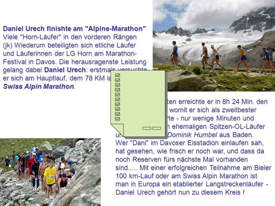 Daniel Urech finishte am Alpine-Marathon Viele Horn-Läufer in den vorderen Rängen (jk) Wiederum beteiligten sich etliche Läufer und Läuferinnen der LG Horn am Marathon- Festival in Davos.