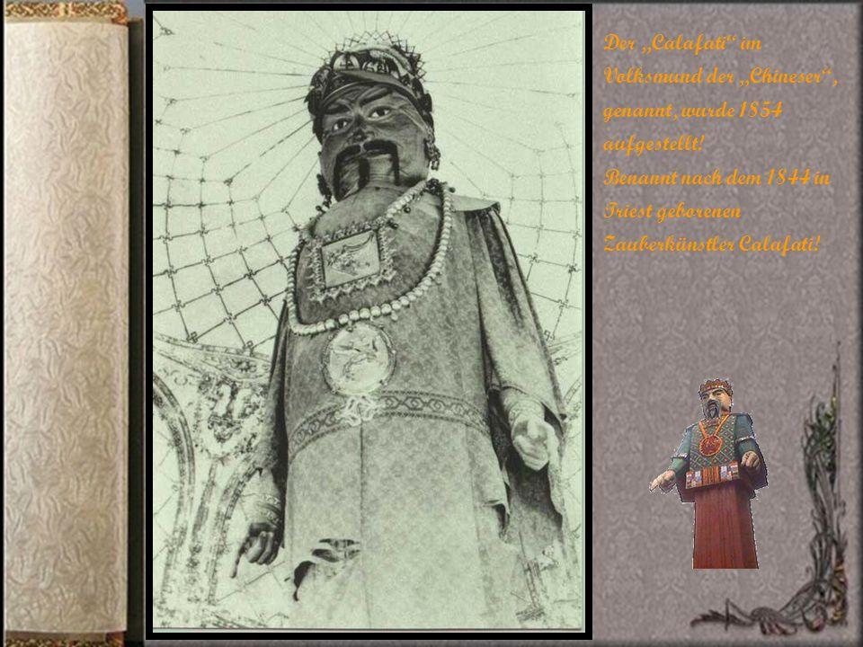 Der Calafati im Volksmund der Chineser, genannt, wurde 1854 aufgestellt.