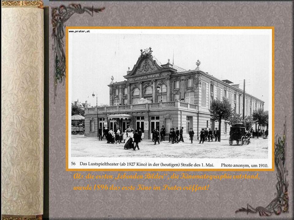 Als die ersten lebenden Bilder, die Kinematographie entstand, wurde 1896 das erste Kino im Prater eröffnet!