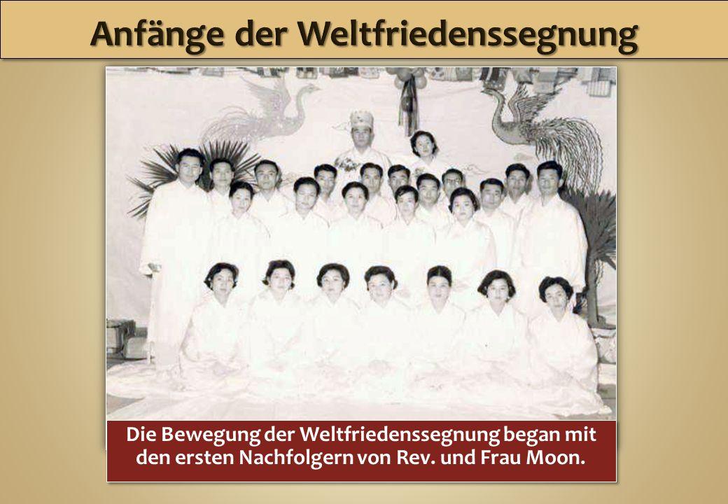 Die Bewegung der Weltfriedenssegnung began mit den ersten Nachfolgern von Rev. und Frau Moon.