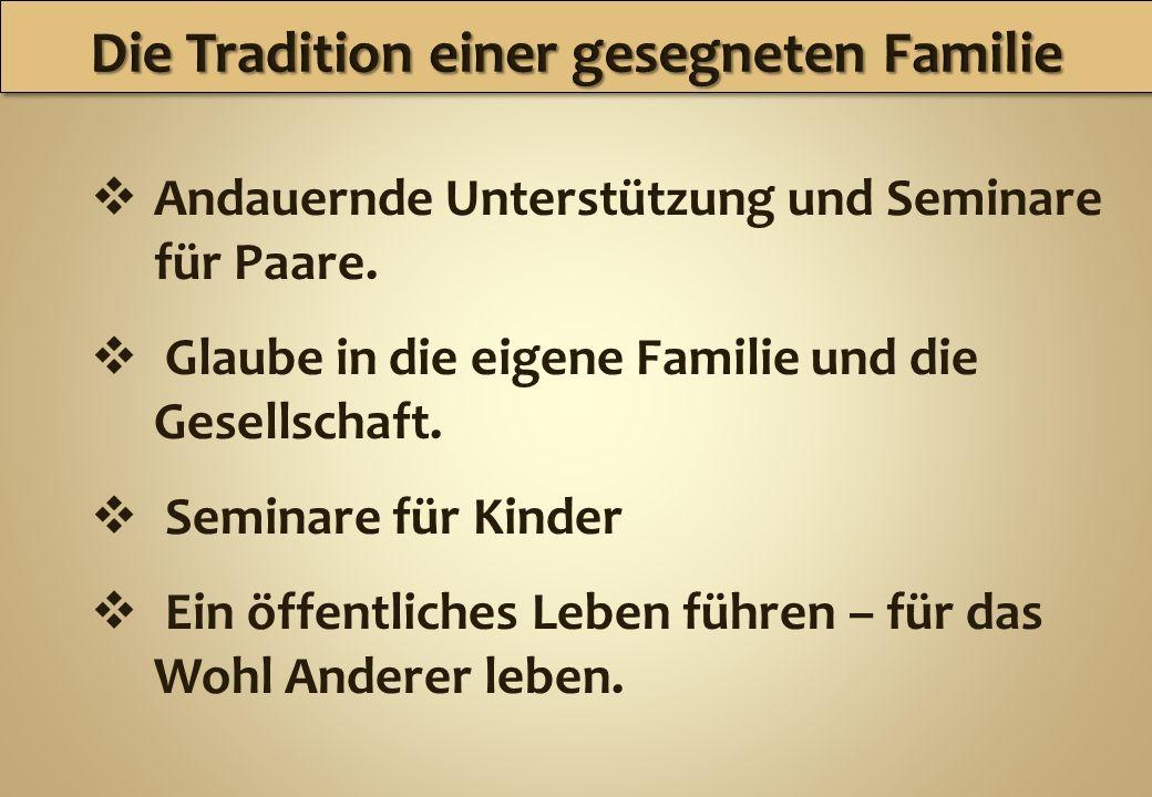 Andauernde Unterstützung und Seminare für Paare. Glaube in die eigene Familie und die Gesellschaft. Seminare für Kinder Ein öffentliches Leben führen