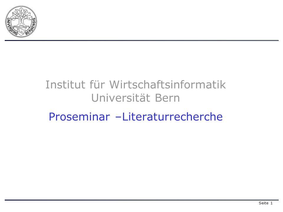 Seite 1 Institut für Wirtschaftsinformatik Universität Bern Proseminar –Literaturrecherche