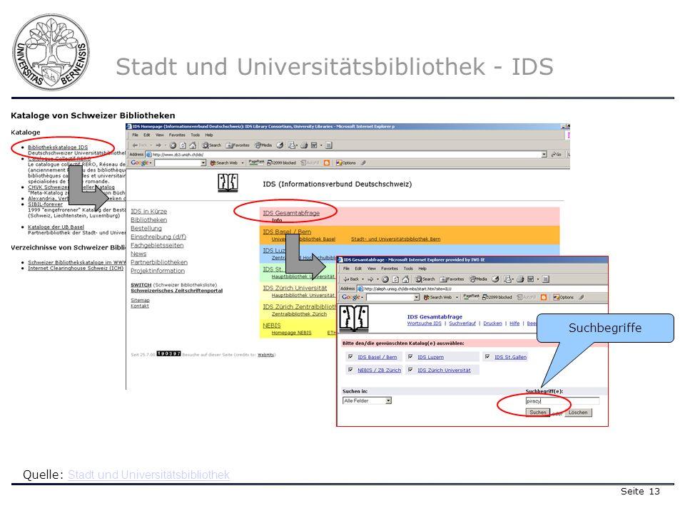 Seite 13 Stadt und Universitätsbibliothek - IDS Quelle: Stadt und Universitätsbibliothek Stadt und Universitätsbibliothek Suchbegriffe