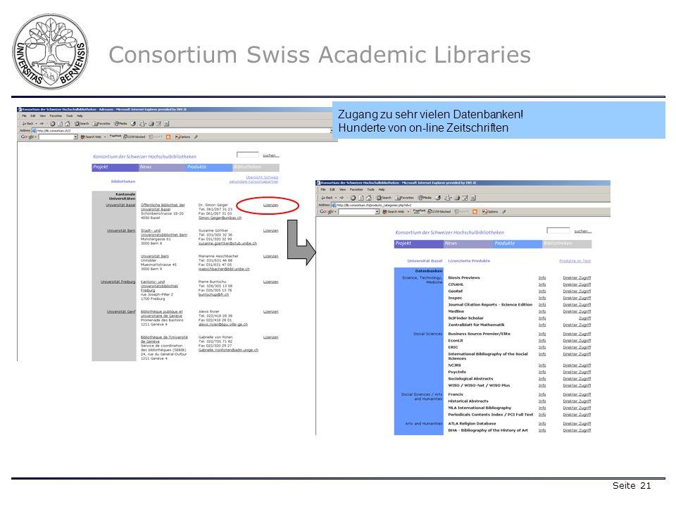 Seite 21 Consortium Swiss Academic Libraries Zugang zu sehr vielen Datenbanken.