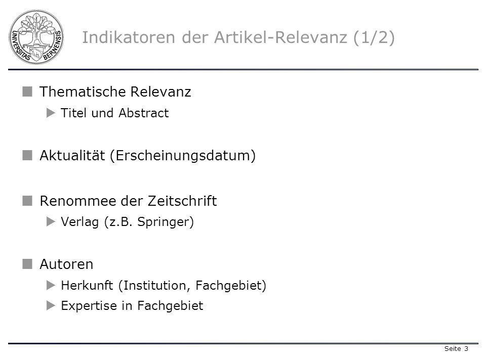 Seite 3 Indikatoren der Artikel-Relevanz (1/2) Thematische Relevanz Titel und Abstract Aktualität (Erscheinungsdatum) Renommee der Zeitschrift Verlag (z.B.