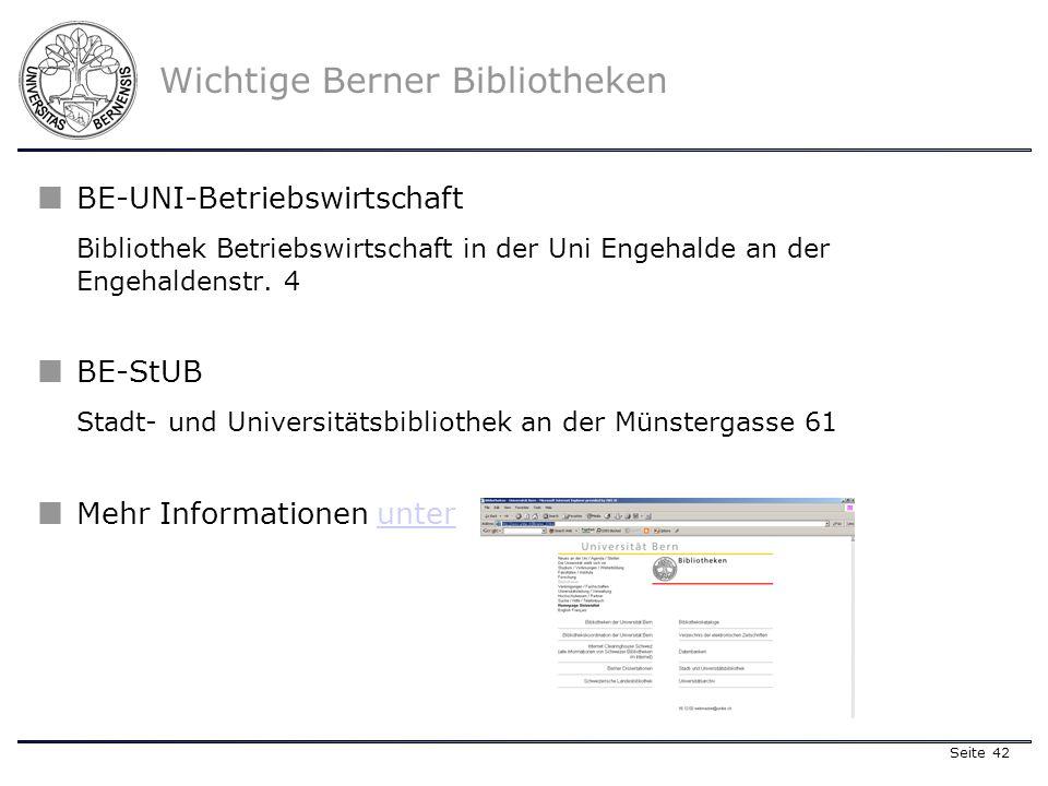 Seite 42 Wichtige Berner Bibliotheken BE-UNI-Betriebswirtschaft Bibliothek Betriebswirtschaft in der Uni Engehalde an der Engehaldenstr.