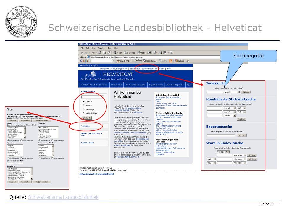 Seite 9 Schweizerische Landesbibliothek - Helveticat Quelle: Schweizerische Landesbibliothek Schweizerische Landesbibliothek Suchbegriffe