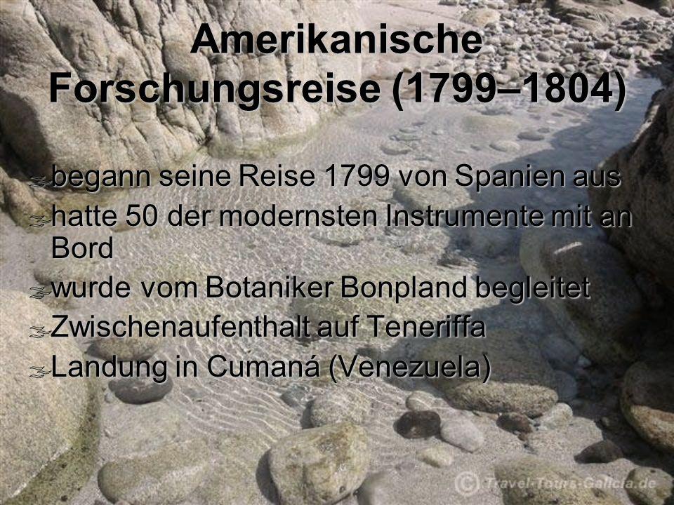Amerikanische Forschungsreise (1799–1804) begann seine Reise 1799 von Spanien aus begann seine Reise 1799 von Spanien aus hatte 50 der modernsten Inst